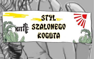 Styl Szalonego Koguta